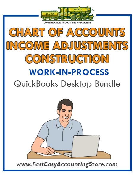 QuickBooks Chart Of Accounts Income Adjustments For Construction (WIP) Desktop Bundle