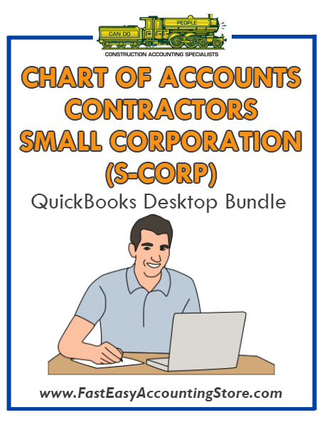 QuickBooks Chart Of Accounts For Contractors Small Corporation (S-Corp) Desktop Bundle - Fast Easy Accounting Store