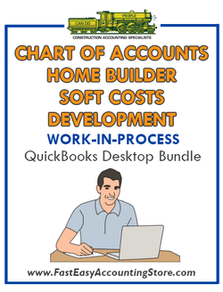 QuickBooks Chart Of Accounts Soft Costs Development For Home Builder (WIP) Desktop Bundle - Fast Easy Accounting Store