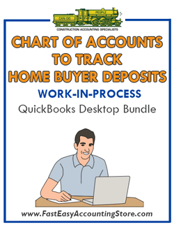 QuickBooks Chart Of Accounts To Track Home Buyer Deposits (WIP) Desktop Bundle - Fast Easy Accounting Store