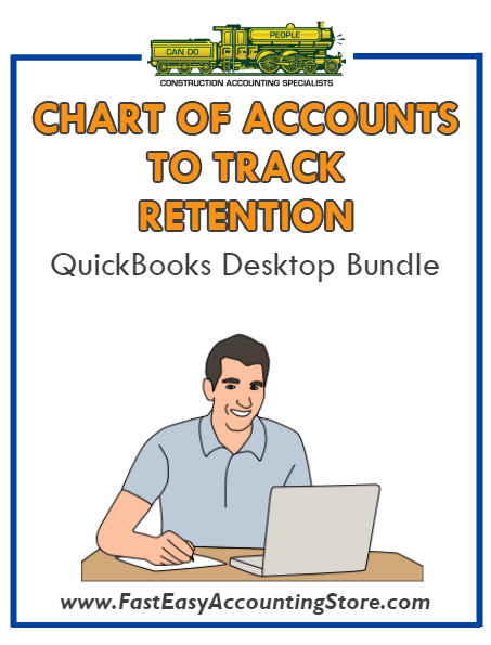 QuickBooks Chart Of Accounts To Track Retention And Retainage Desktop Bundle - Fast Easy Accounting Store