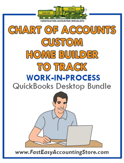 QuickBooks Chart Of Accounts To Track Work-In-Process (WIP) For Custom Home Builder Desktop Bundle