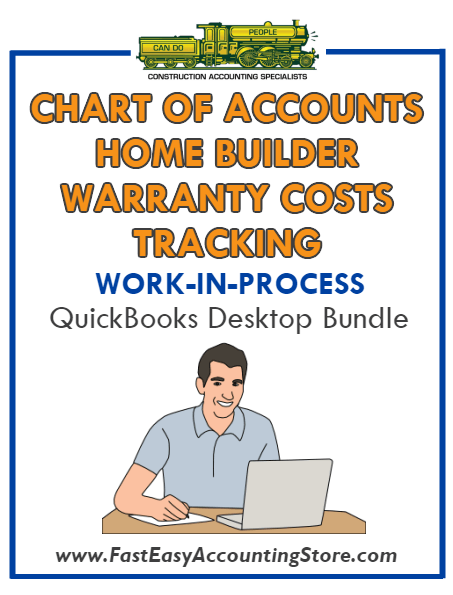 QuickBooks Chart Of Accounts Home Builder Warranty Costs Tracking (WIP) Desktop Bundle