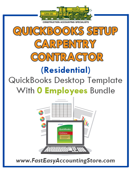 Carpentry Contractor Residential QuickBooks Setup Desktop Template 0 Employees Bundle - Fast Easy Accounting Store