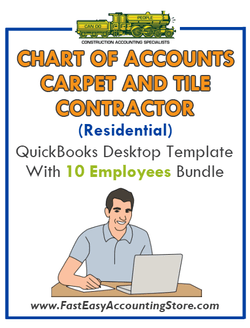 Carpet And Tile Contractor Residential QuickBooks Chart Of Accounts Desktop Version With 10 Employees Bundle - Fast Easy Accounting Store