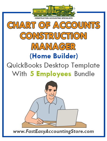 Construction Manager Home Builder QuickBooks Chart Of Accounts Desktop Version With 5 Employees Bundle