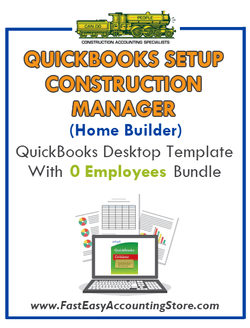 Construction Manager Home Builder QuickBooks Setup Desktop Template 0 Employees Bundle - Fast Easy Accounting Store