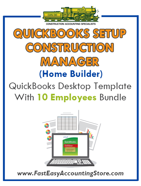 Construction Manager Home Builder QuickBooks Setup Desktop Template 10 Employees Bundle