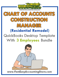 Construction Manager Residential Remodel Contractor QuickBooks Chart Of Accounts Desktop Version With 3 Employees Bundle - Fast Easy Accounting Store