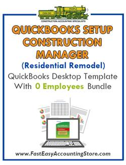 Construction Manager Residential Remodel QuickBooks Setup Desktop Template With 0 Employees Bundle - Fast Easy Accounting Store