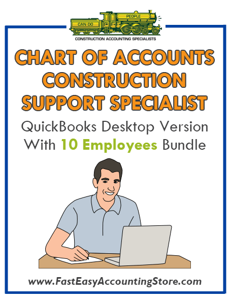 Construction Support Specialist QuickBooks Chart Of Accounts Desktop Version With 10 Employees Bundle - Fast Easy Accounting Store