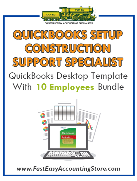 Construction Support Specialist QuickBooks Setup Desktop Template With 10 Employees Bundle