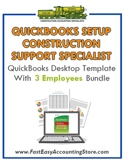 Construction Support Specialist QuickBooks Setup Desktop Template With 3 Employees Bundle - Fast Easy Accounting Store