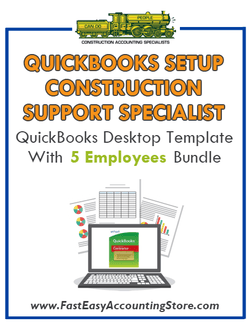 Construction Support Specialist QuickBooks Setup Desktop Template With 5 Employees Bundle - Fast Easy Accounting Store
