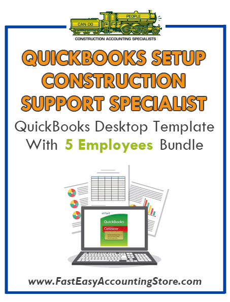 Construction Support Specialist QuickBooks Setup Desktop Template With 5 Employees Bundle