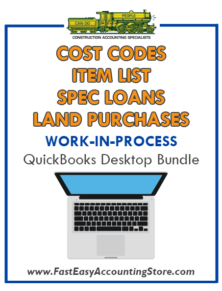 QuickBooks Cost Codes Item List Spec Loans For Land Purchases Work-In-Process (WIP) Desktop Bundle - Fast Easy Accounting Store