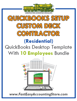 Custom Deck Contractor Residential QuickBooks Setup Desktop Template 0-10 Employees Bundle