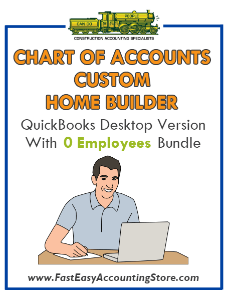 Custom Home Builder QuicBooks Chart Of Accounts Desktop Version With 0 Employees Bundle