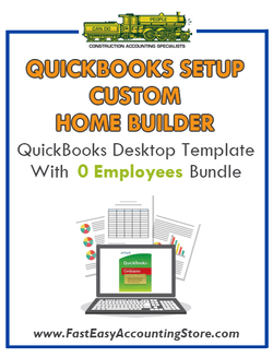 Custom Home Builder QuickBooks Setup Desktop Template With 0 Employees Bundle - Fast Easy Accounting Store