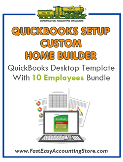 Custom Home Builder QuickBooks Setup Desktop Template With 10 Employees Bundle - Fast Easy Accounting Store