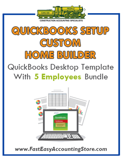 Custom Home Builder QuickBooks Setup Desktop Template With 5 Employees Bundle - Fast Easy Accounting Store