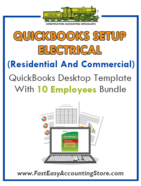 Electrical Contractor Residential And Commercial QuickBooks Setup Desktop Template 10 Employees Bundle - Fast Easy Accounting Store