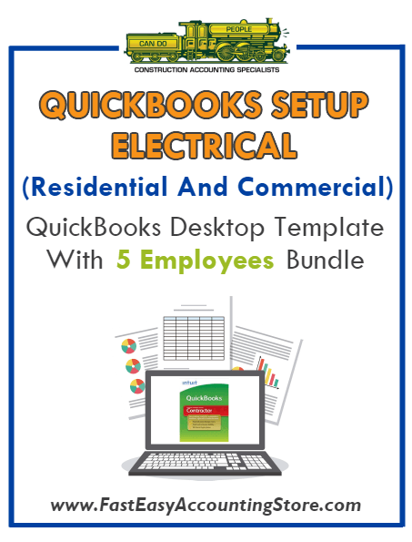 Electrical Contractor Residential And Commercial QuickBooks Setup Desktop Template 5 Employees Bundle - Fast Easy Accounting Store