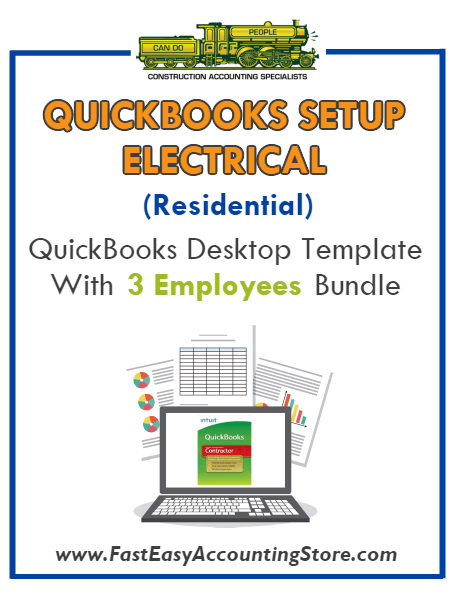 Electrical Contractor Residential QuickBooks Setup Desktop Template With 3 Employees Bundle - Fast Easy Accounting Store