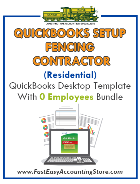 Fencing Contractor Residential QuickBooks Setup Desktop Template 0 Employees Bundle - Fast Easy Accounting Store
