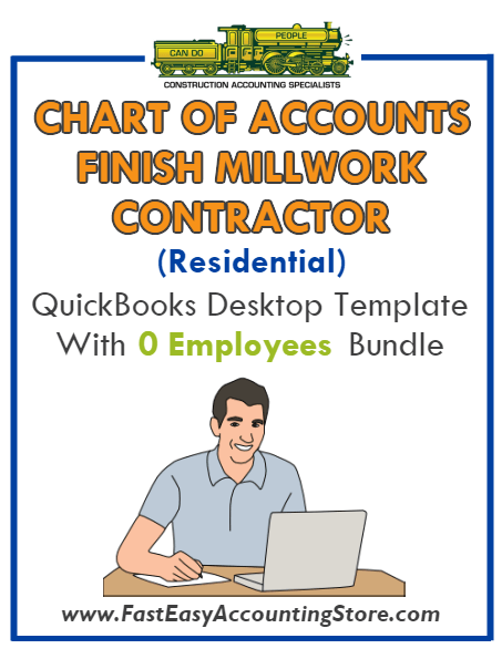 Finish Millwork Contractor Residential QuickBooks Chart Of Accounts Desktop Version With 0 Employees Bundle - Fast Easy Accounting Store