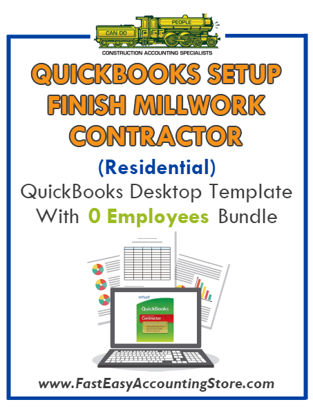 Finish Millwork Contractor Residential QuickBooks Setup Desktop Template 0 Employees Bundle - Fast Easy Accounting Store