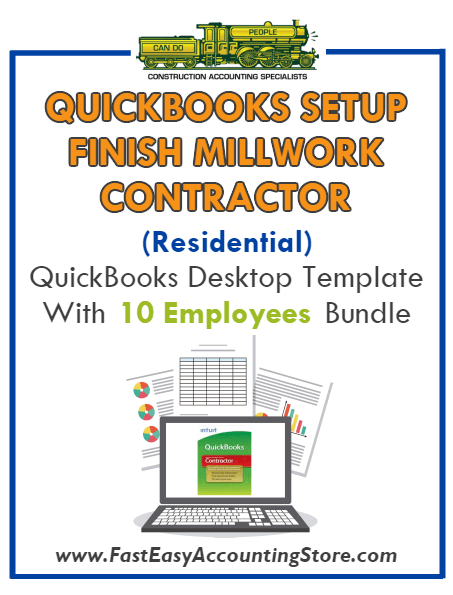 Finish Millwork Contractor Residential QuickBooks Setup Desktop Template 0-10 Employees Bundle - Fast Easy Accounting Store