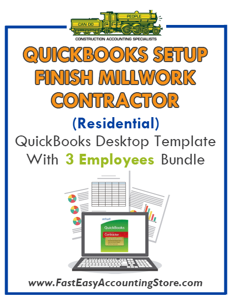 Finish Millwork Contractor Residential QuickBooks Setup Desktop Template 0-3 Employees Bundle