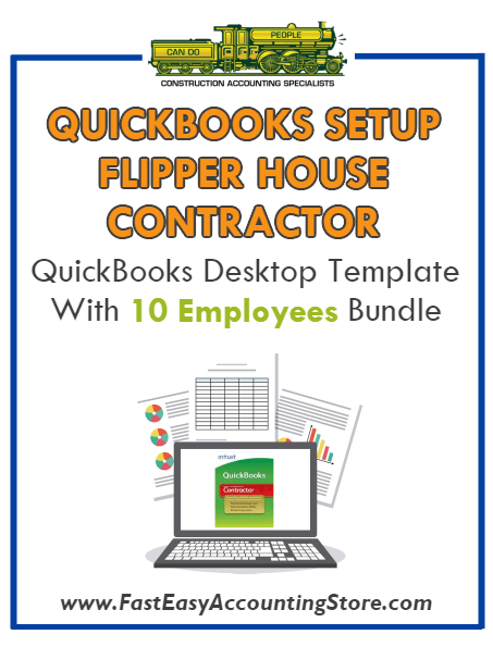 Flipper House Contractor QuickBooks Setup Desktop Template 10 Employees Bundle