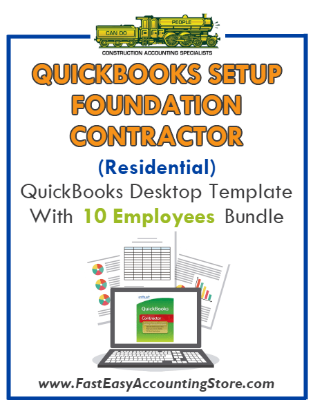 Foundation Contractor Residential QuickBooks Setup Desktop Template 0-10 Employees Bundle