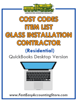 Glass Installation Contractor Residential QuickBooks Cost Codes Item List Desktop Version Bundle - Fast Easy Accounting Store
