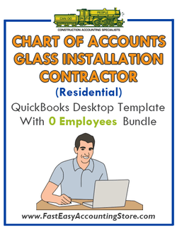 Glass Installation Contractor Residential QuickBooks Chart Of Accounts Desktop Version With 0 Employees Bundle - Fast Easy Accounting Store