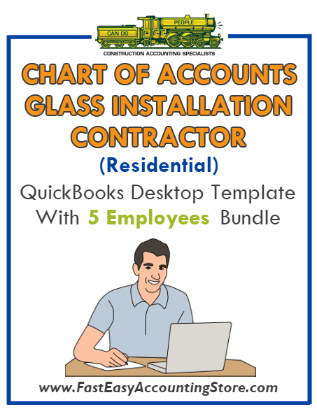 Glass Installation Contractor Residential QuickBooks Chart Of Accounts Desktop Version With 0-5 Employees Bundle