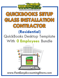 Glass Installation Contractor Residential QuickBooks Setup Desktop Template 0 Employees Bundle - Fast Easy Accounting Store