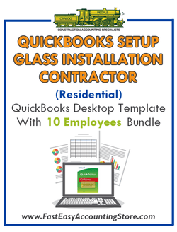 Glass Installation Contractor Residential QuickBooks Setup Desktop Template 0-10 Employees Bundle - Fast Easy Accounting Store