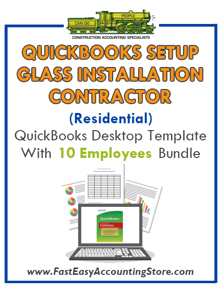 Glass Installation Contractor Residential QuickBooks Setup Desktop Template 0-10 Employees Bundle