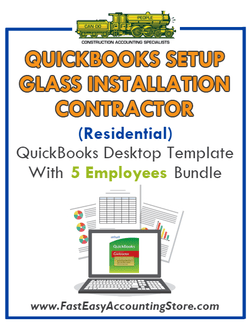 Glass Installation Contractor Residential QuickBooks Setup Desktop Template 0-5 Employees Bundle - Fast Easy Accounting Store