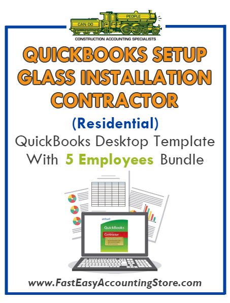 Glass Installation Contractor Residential QuickBooks Setup Desktop Template 0-5 Employees Bundle