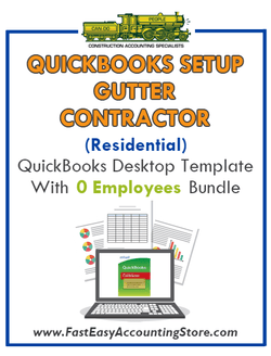 Gutter Contractor Residential QuickBooks Setup Desktop Template 0 Employees Bundle - Fast Easy Accounting Store
