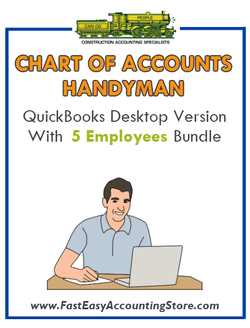 Handyman QuickBooks Chart Of Accounts Desktop Version With 5 Employees Bundle - Fast Easy Accounting Store