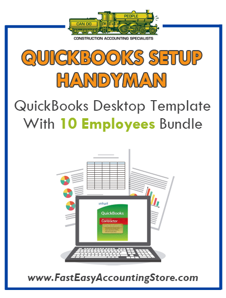 Handyman Contractor QuickBooks Setup Desktop Template With 10 Employees Bundle