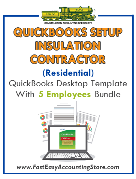 Insulation Contractor Residential QuickBooks Setup Desktop Template 0-5 Employees Bundle