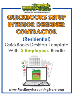 Interior Designer Contractor Residential QuickBooks Setup Desktop Template 0-5 Employees Bundle