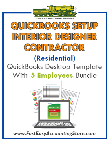 Interior Designer Contractor Residential QuickBooks Setup Desktop Template 0-5 Employees Bundle - Fast Easy Accounting Store