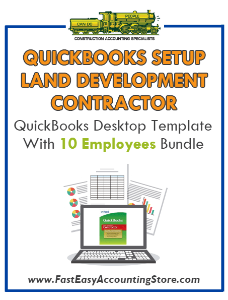 Land Development Contractor QuickBooks Setup Desktop Template With 10 Employees Bundle - Fast Easy Accounting Store
